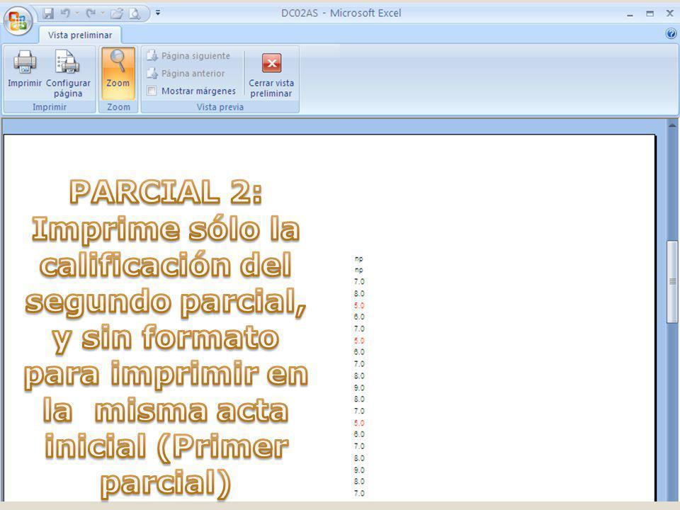 PARCIAL 2: Imprime sólo la calificación del segundo parcial, y sin formato para imprimir en la misma acta inicial (Primer parcial)