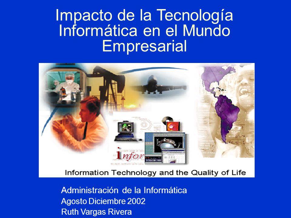 Impacto de la Tecnología Informática en el Mundo Empresarial