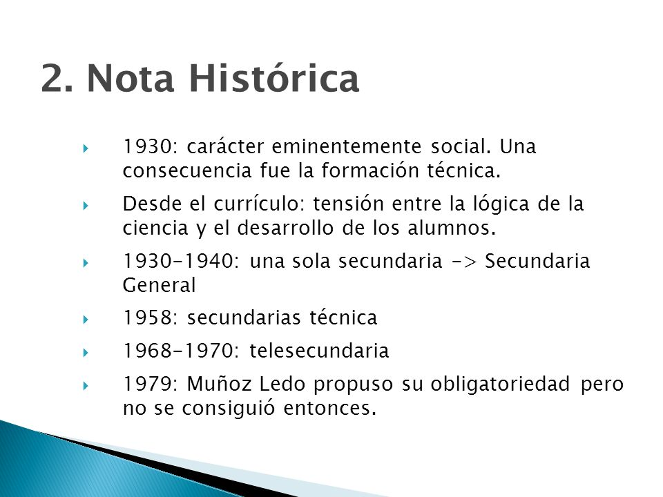2. Nota Histórica 1930: carácter eminentemente social. Una consecuencia fue la formación técnica.
