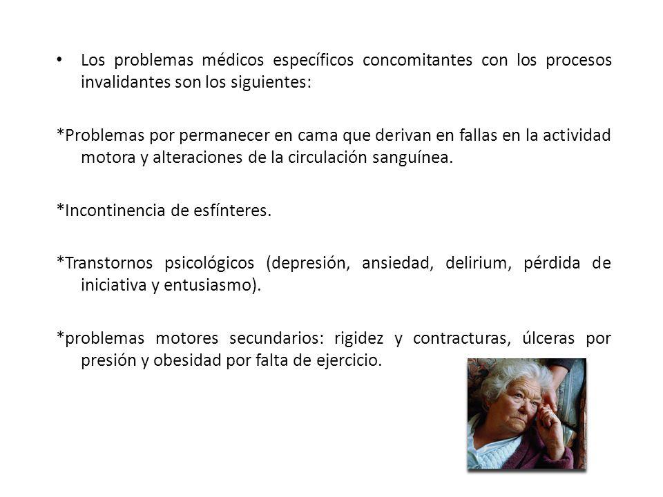 Los problemas médicos específicos concomitantes con los procesos invalidantes son los siguientes: