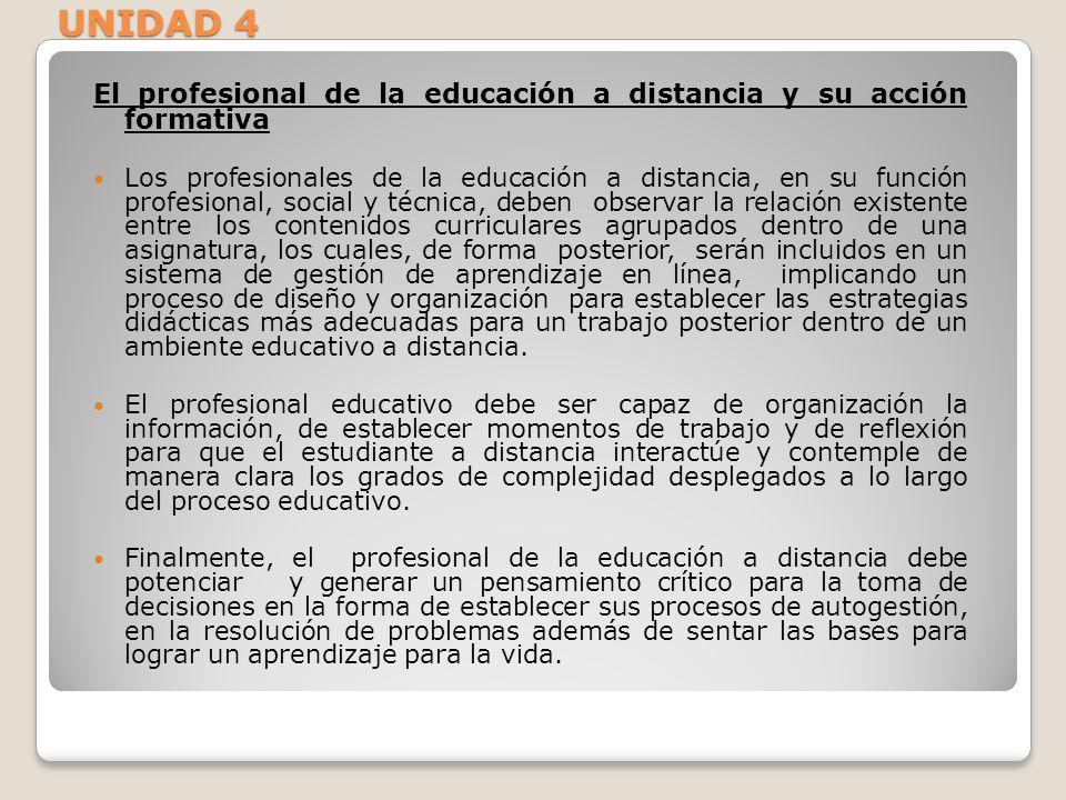 UNIDAD 4 El profesional de la educación a distancia y su acción formativa.