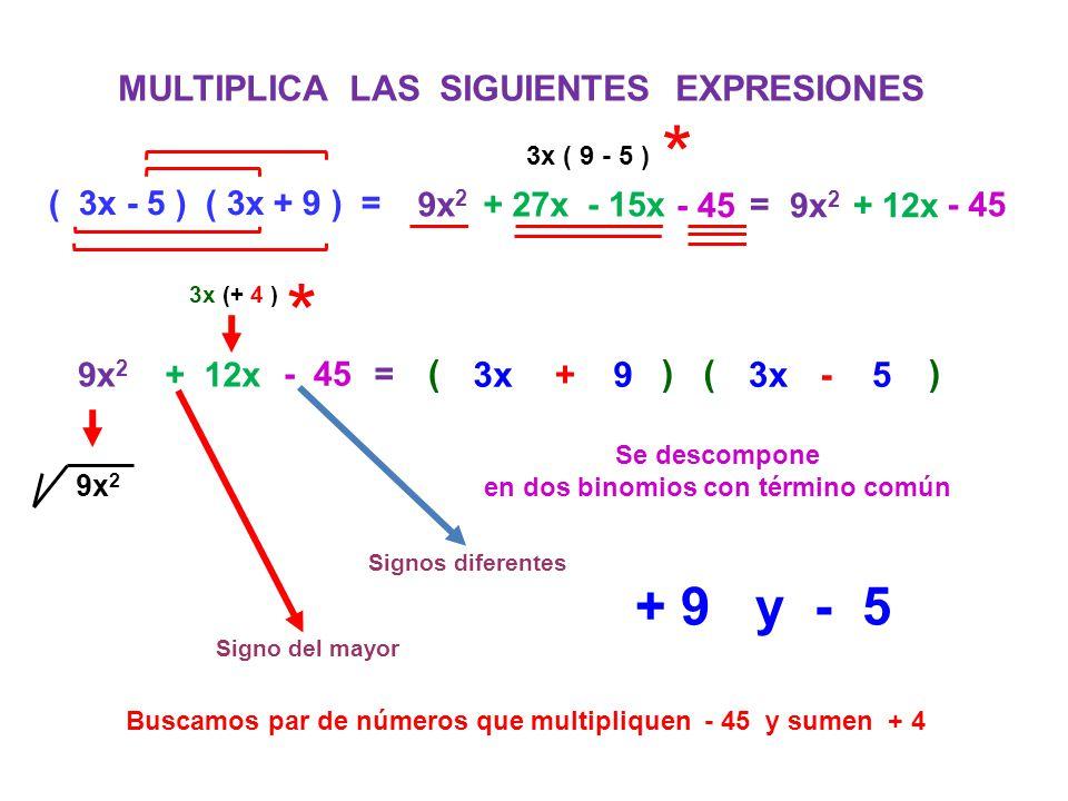 * * + 9 y - 5 MULTIPLICA LAS SIGUIENTES EXPRESIONES ( ( 3x + 9 ) 3x -