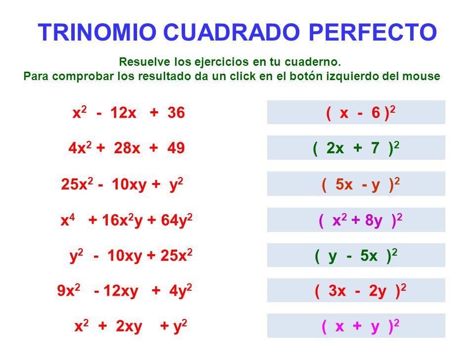 TRINOMIO CUADRADO PERFECTO Resuelve los ejercicios en tu cuaderno.