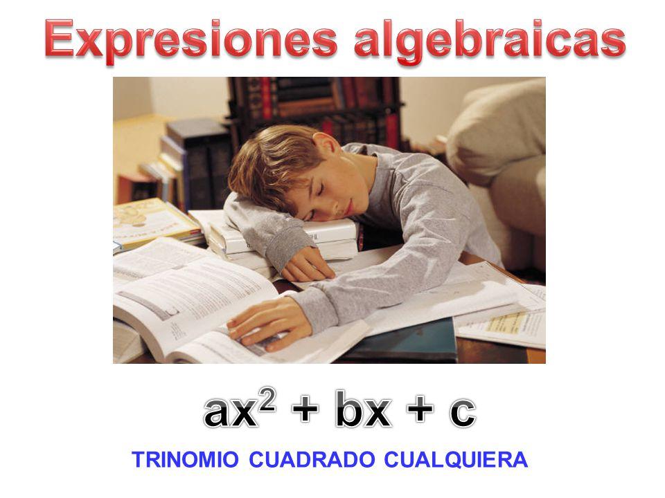 Expresiones algebraicas TRINOMIO CUADRADO CUALQUIERA