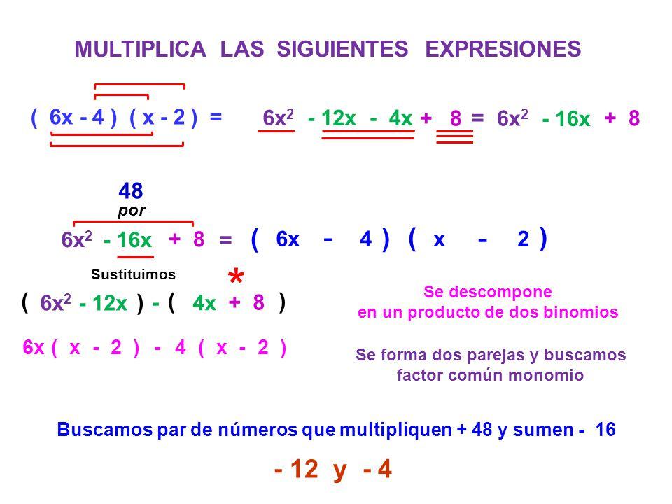 * - - - - ( ) ( ) - 12 y - 4 MULTIPLICA LAS SIGUIENTES EXPRESIONES 48