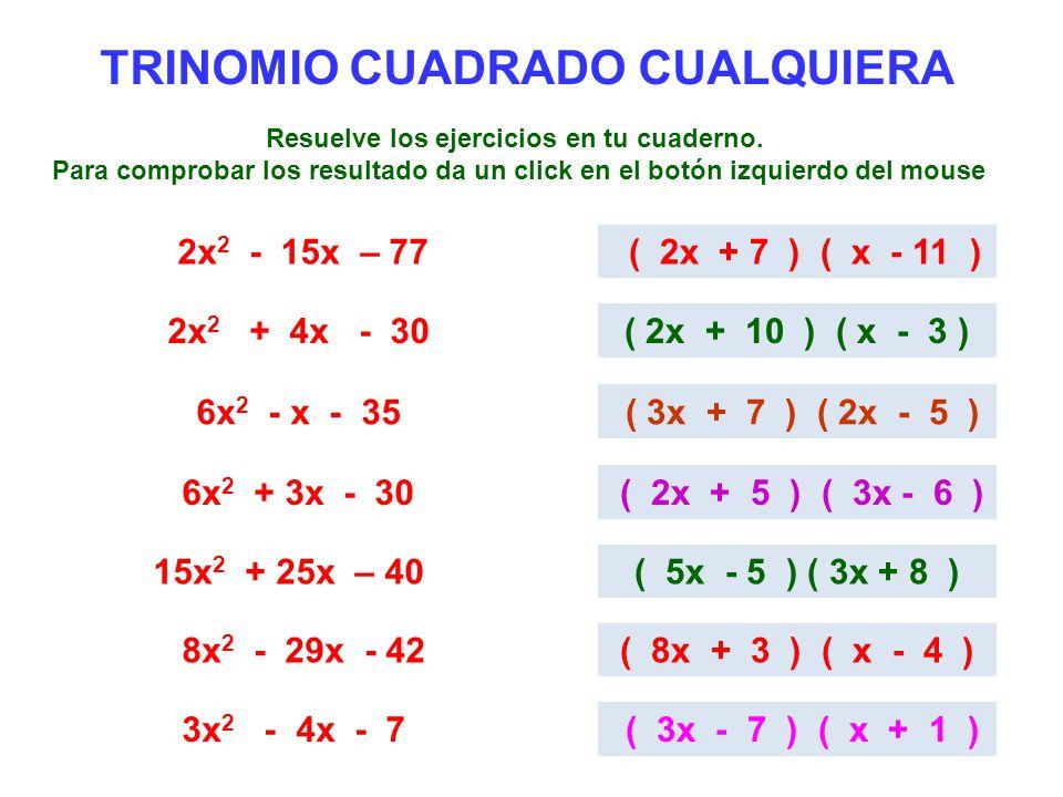 TRINOMIO CUADRADO CUALQUIERA Resuelve los ejercicios en tu cuaderno.