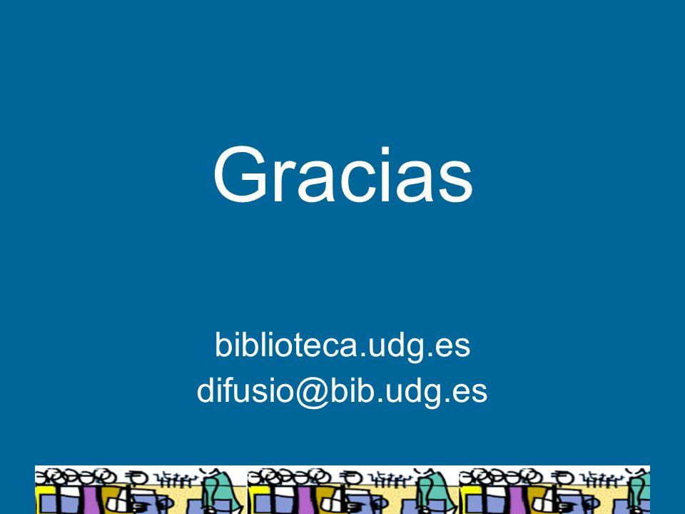 Gracias biblioteca.udg.es difusio@bib.udg.es
