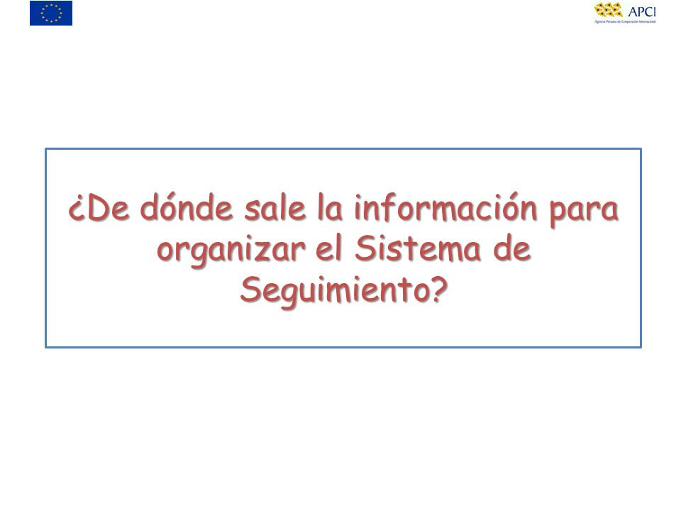 ¿De dónde sale la información para organizar el Sistema de Seguimiento