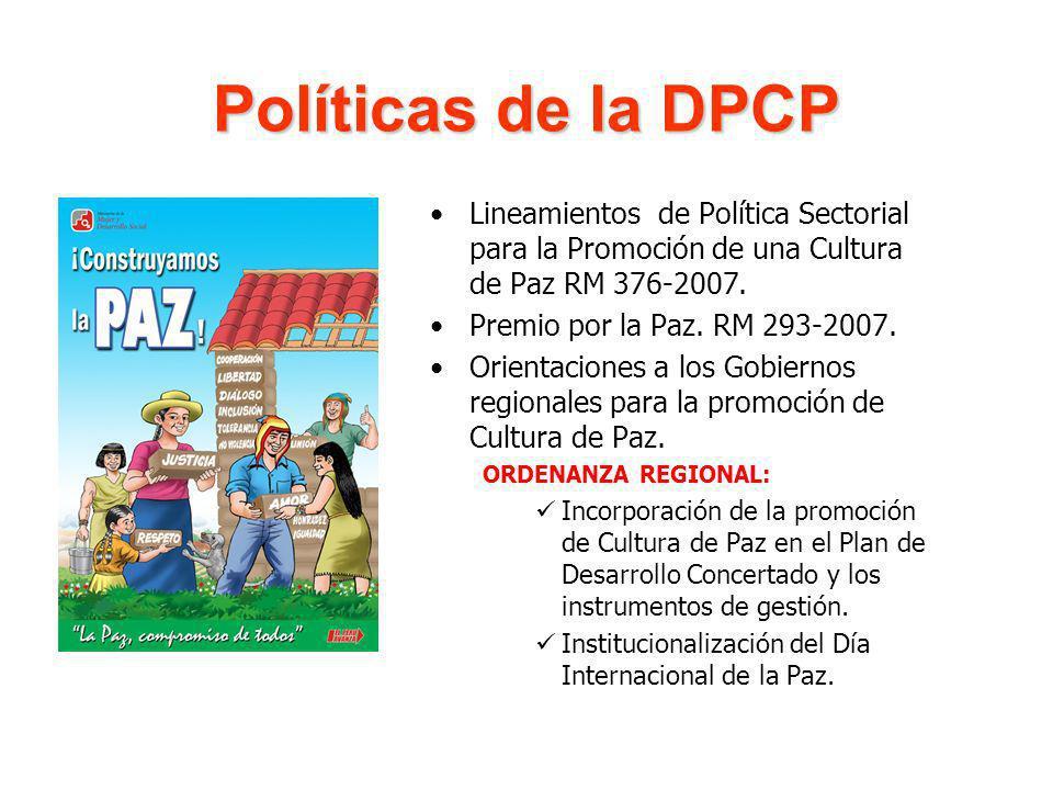 Políticas de la DPCP Lineamientos de Política Sectorial para la Promoción de una Cultura de Paz RM 376-2007.