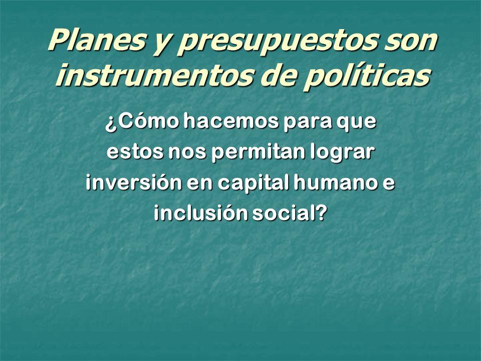Planes y presupuestos son instrumentos de políticas