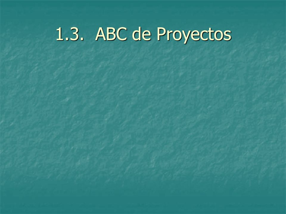 1.3. ABC de Proyectos