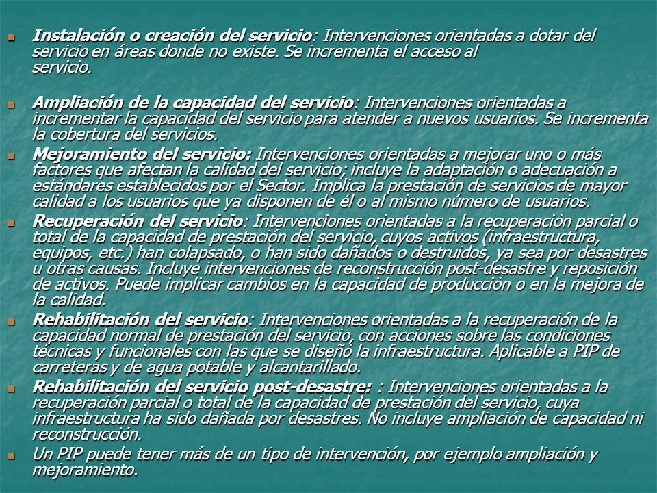 Instalación o creación del servicio: Intervenciones orientadas a dotar del servicio en áreas donde no existe. Se incrementa el acceso al servicio.
