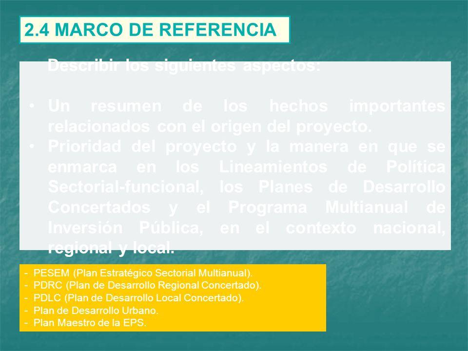 2.4 MARCO DE REFERENCIA Describir los siguientes aspectos: