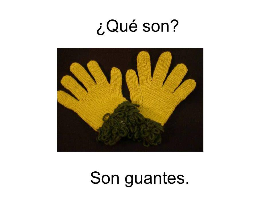 ¿Qué son Son guantes.