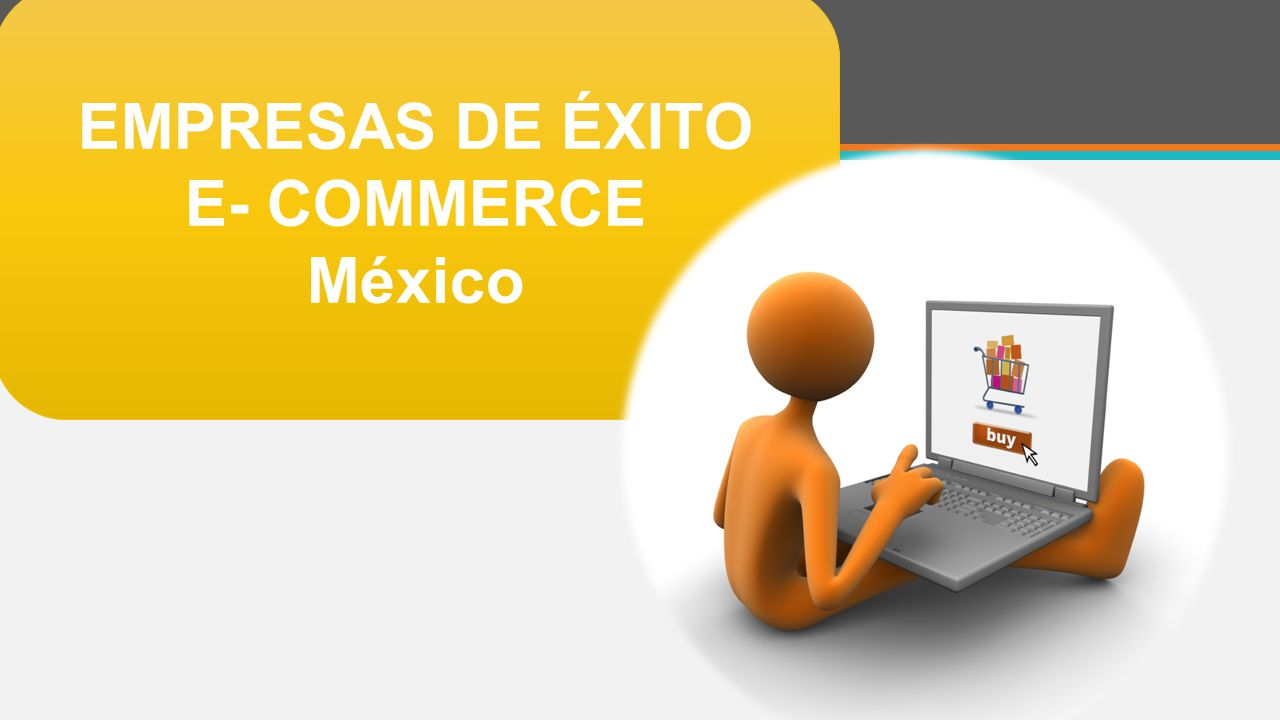 EMPRESAS DE ÉXITO E- COMMERCE México