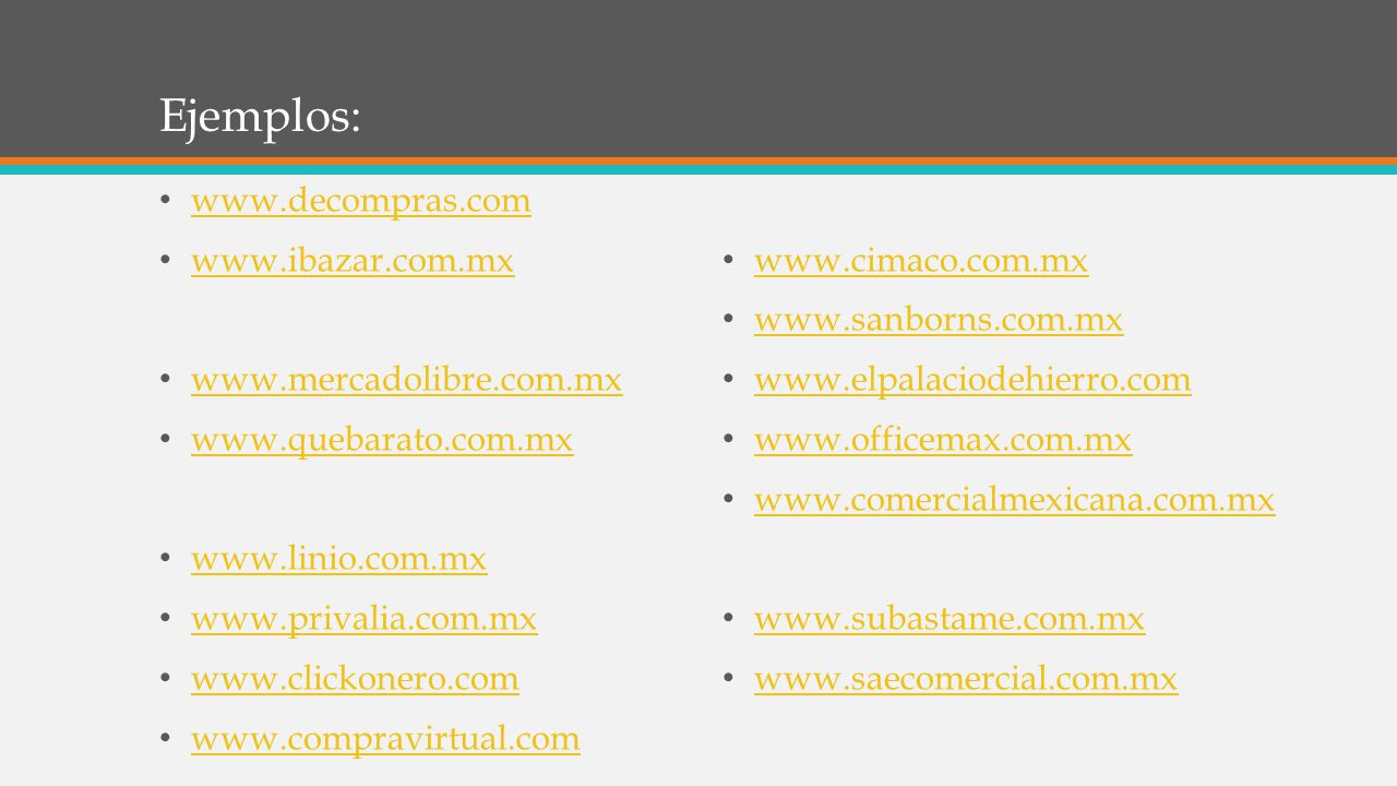 Ejemplos: www.decompras.com www.ibazar.com.mx www.cimaco.com.mx