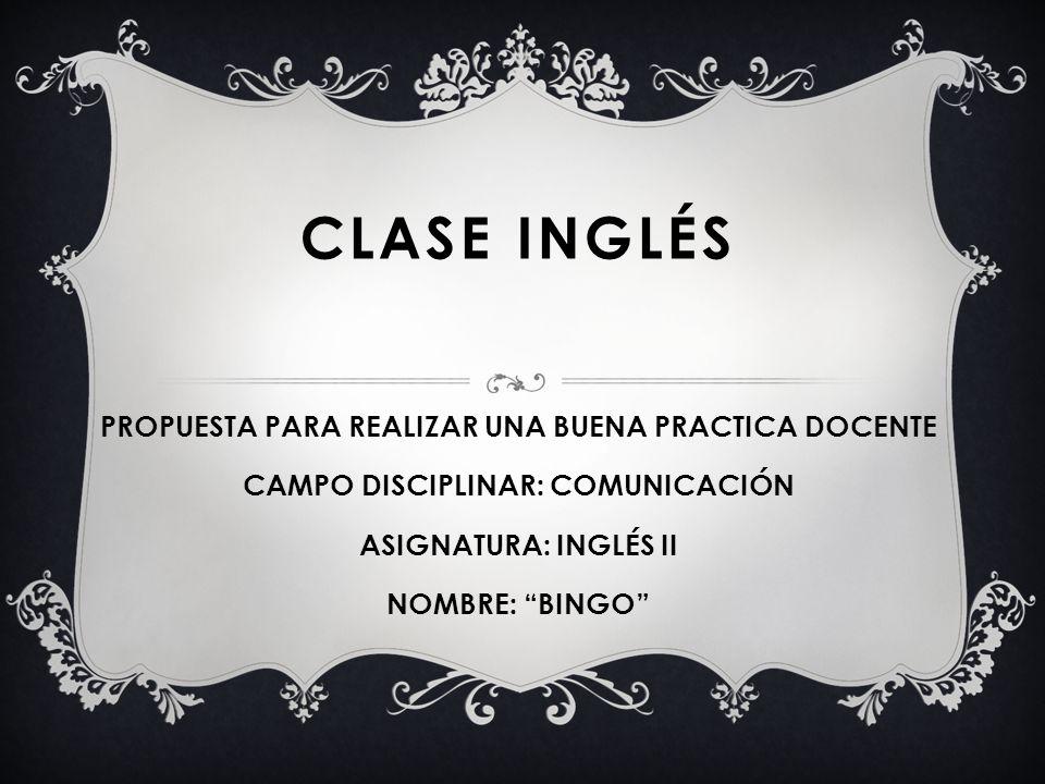 Clase INGLéS PROPUESTA PARA REALIZAR UNA BUENA PRACTICA DOCENTE