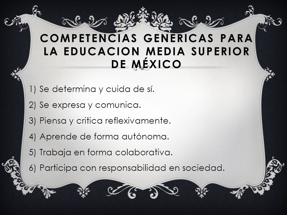 COMPETENCIAS GENERICAS PARA LA EDUCACION MEDIA SUPERIOR DE MÉXICO