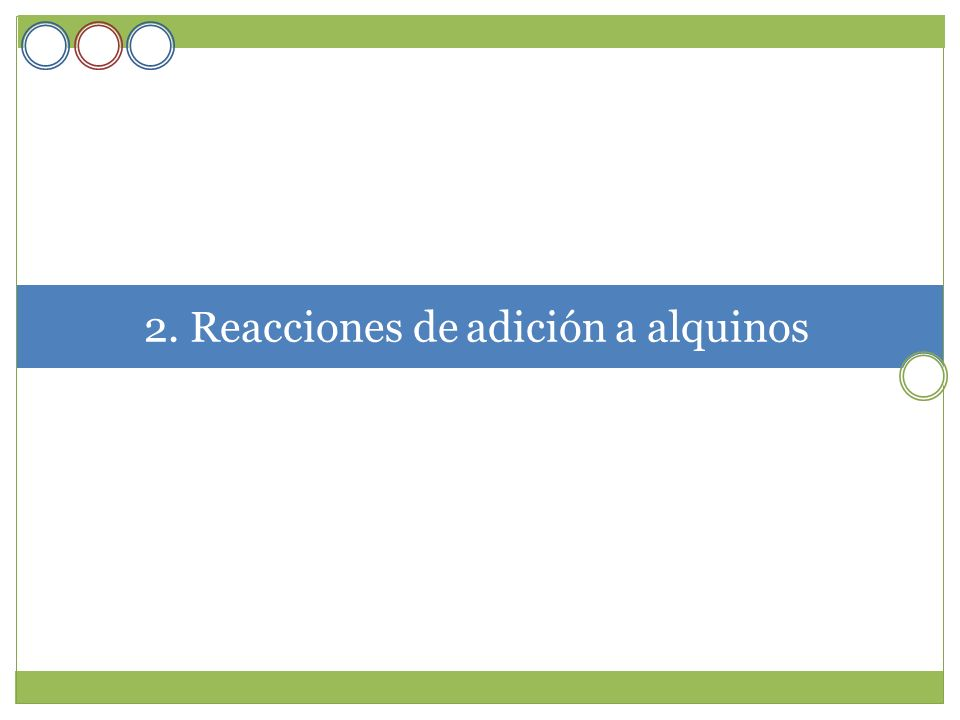 2. Reacciones de adición a alquinos