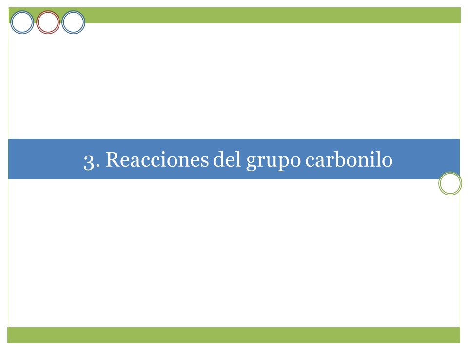 3. Reacciones del grupo carbonilo