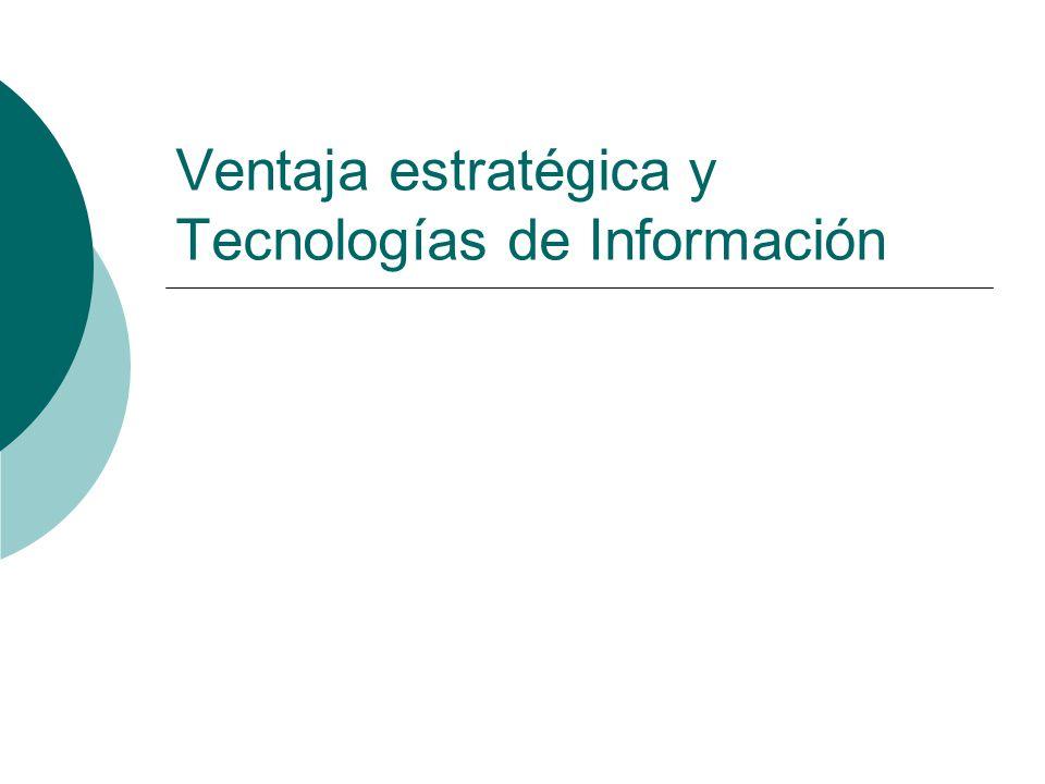 Ventaja estratégica y Tecnologías de Información