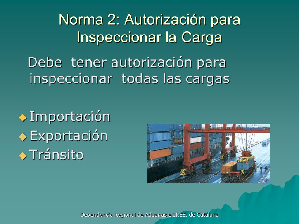 Norma 2: Autorización para Inspeccionar la Carga