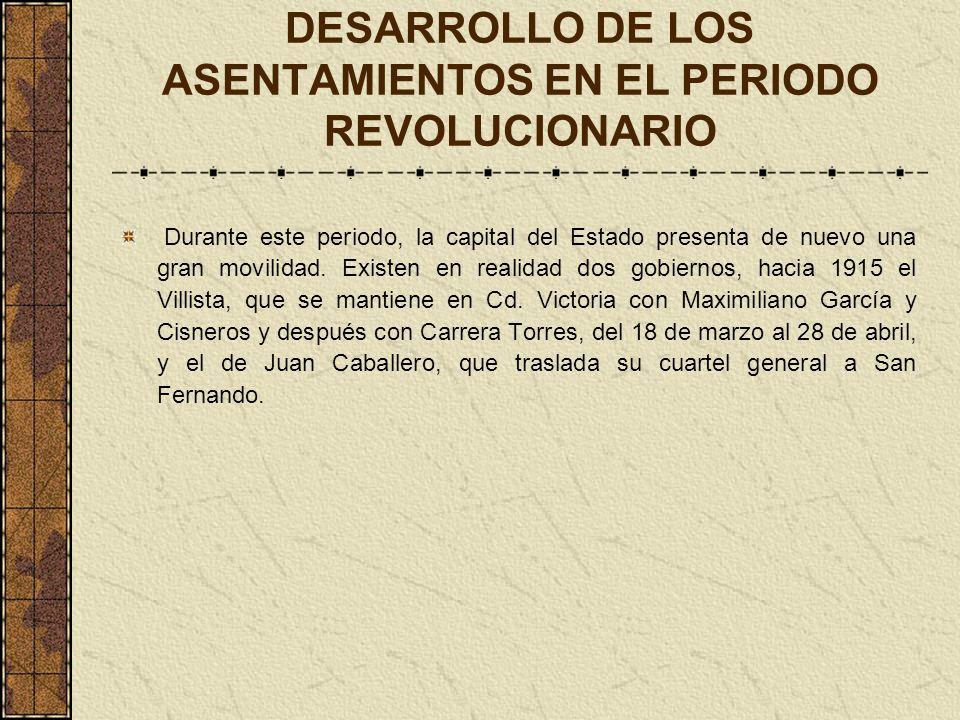 DESARROLLO DE LOS ASENTAMIENTOS EN EL PERIODO REVOLUCIONARIO