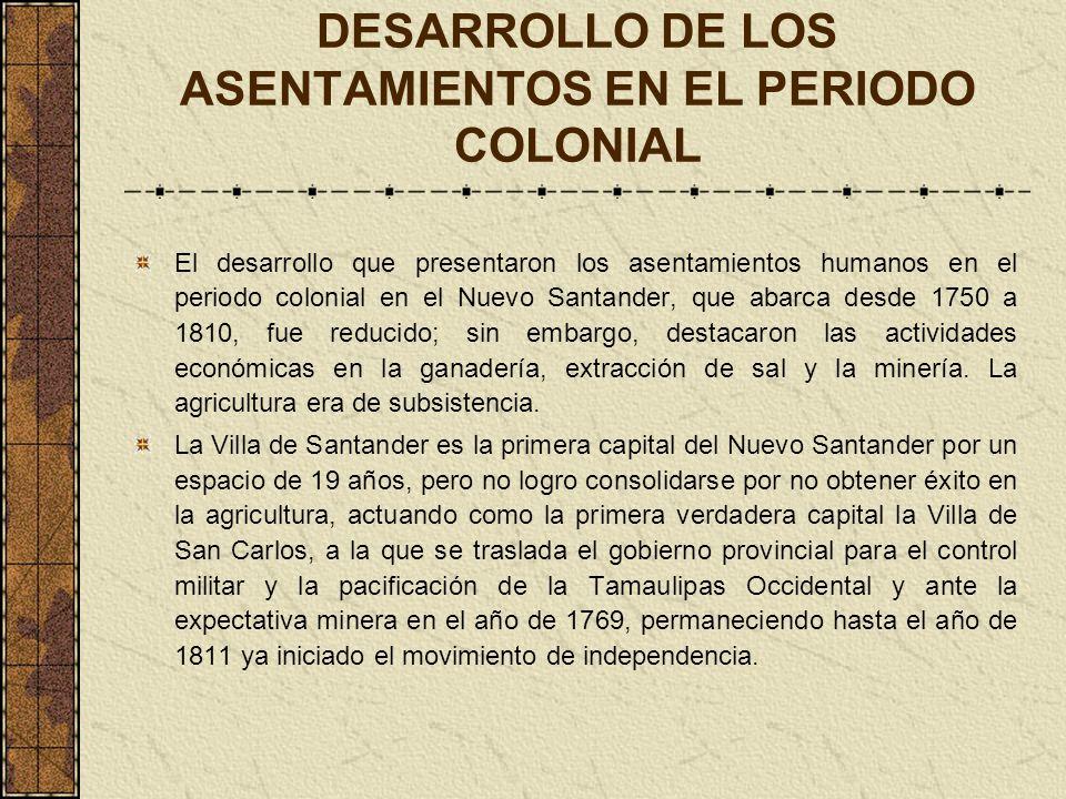DESARROLLO DE LOS ASENTAMIENTOS EN EL PERIODO COLONIAL