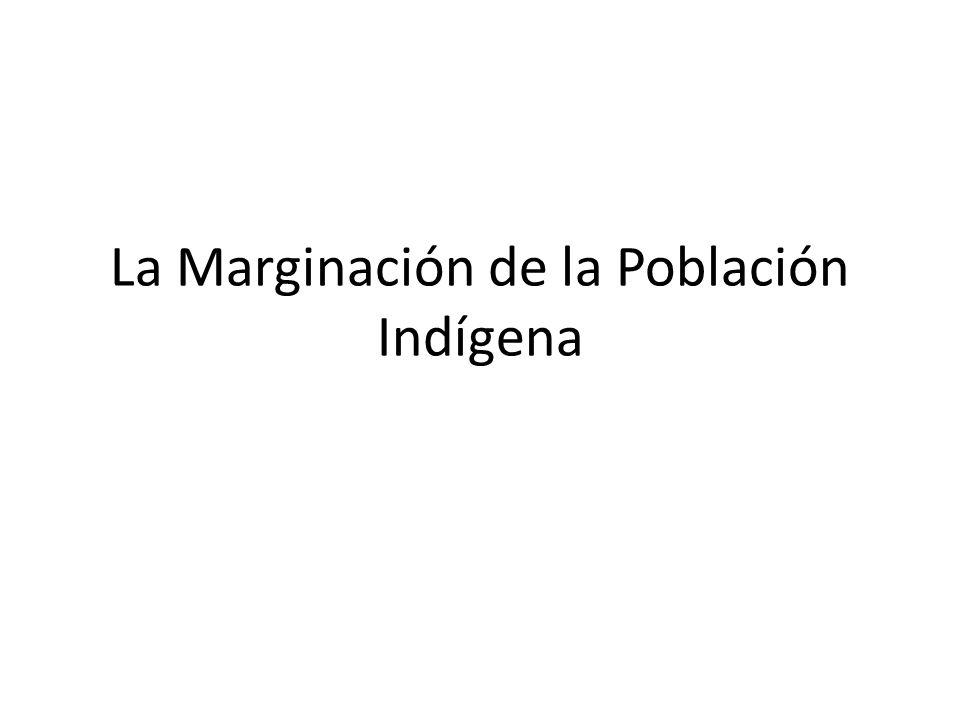 La Marginación de la Población Indígena