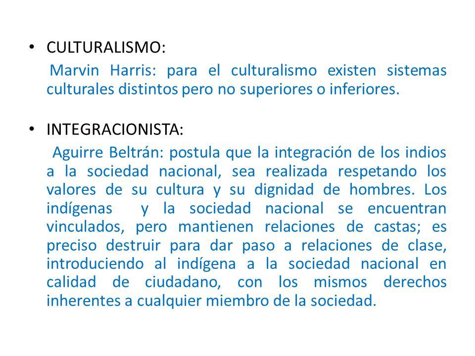 CULTURALISMO: INTEGRACIONISTA: