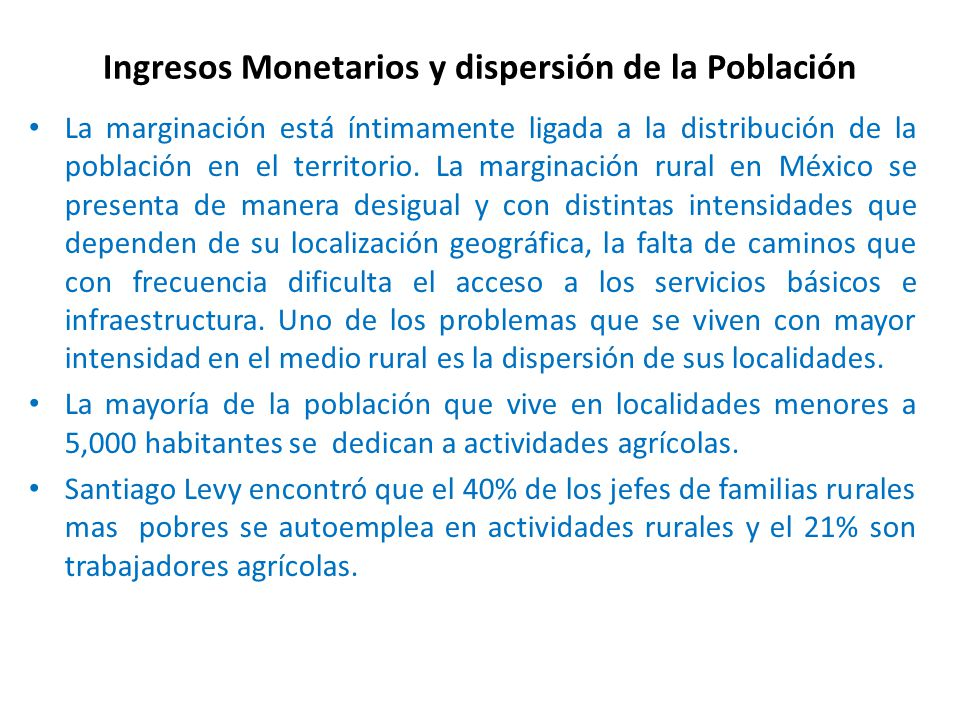 Ingresos Monetarios y dispersión de la Población