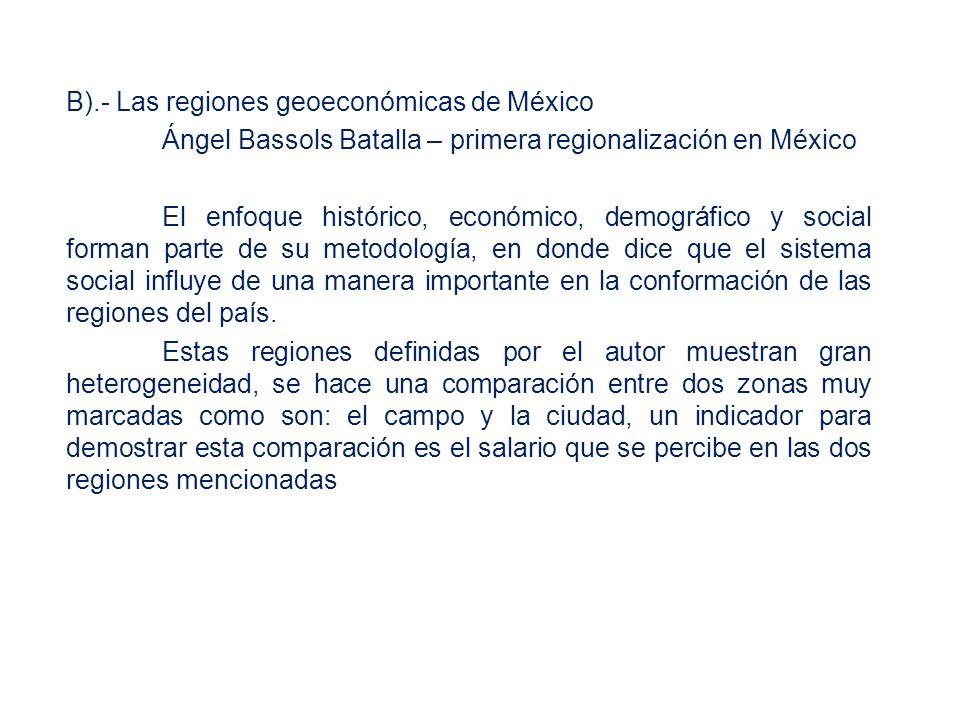 B).- Las regiones geoeconómicas de México