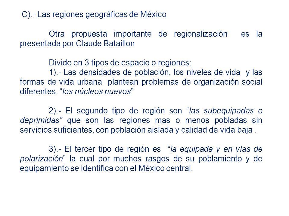 C).- Las regiones geográficas de México