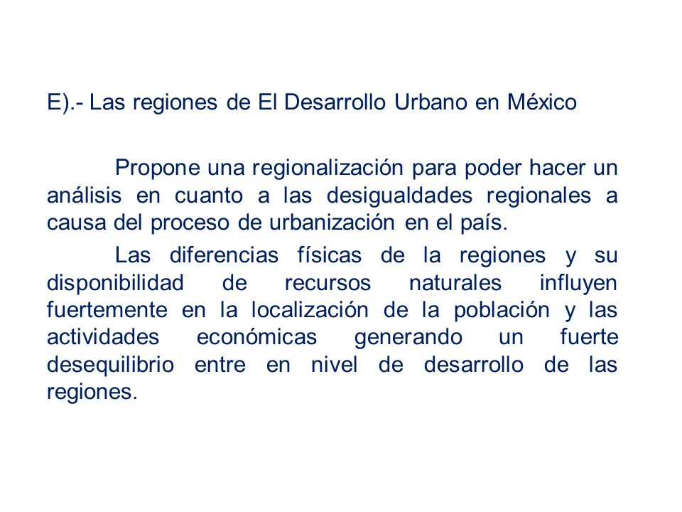 E).- Las regiones de El Desarrollo Urbano en México