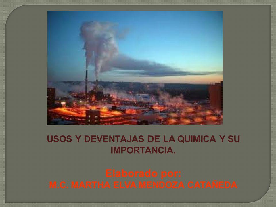 Elaborado por: USOS Y DEVENTAJAS DE LA QUIMICA Y SU IMPORTANCIA.