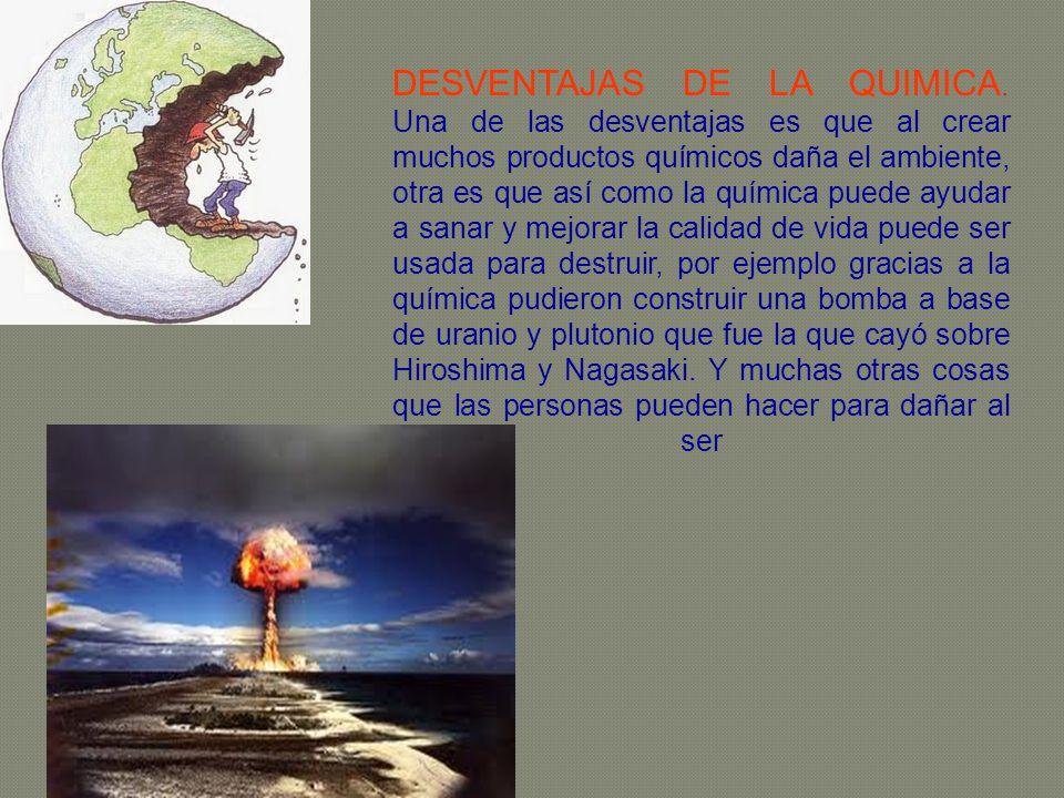 DESVENTAJAS DE LA QUIMICA