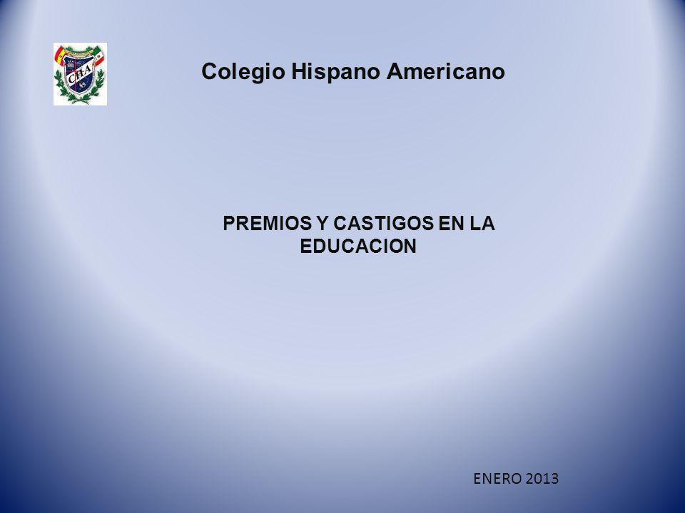 Colegio Hispano Americano PREMIOS Y CASTIGOS EN LA EDUCACION