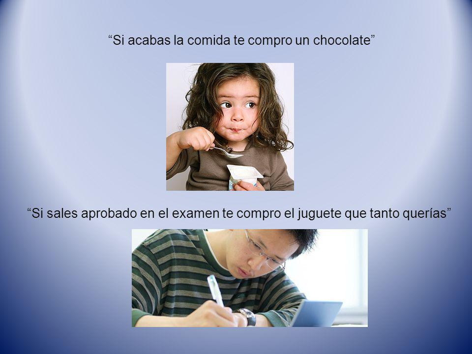 Si acabas la comida te compro un chocolate