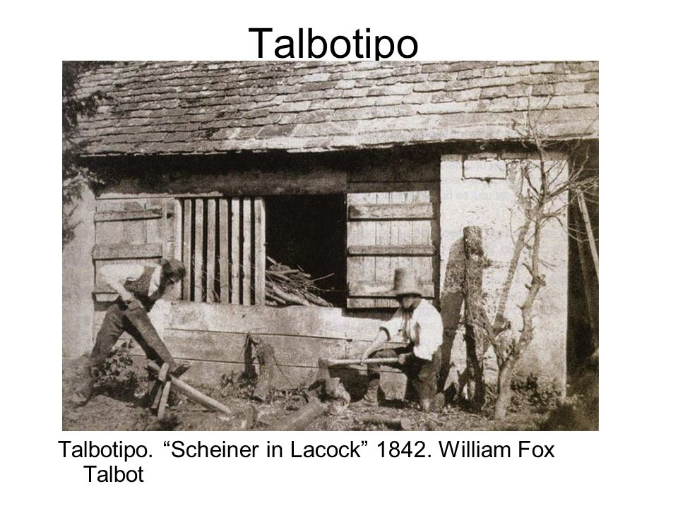 Talbotipo Talbotipo. Scheiner in Lacock 1842. William Fox Talbot