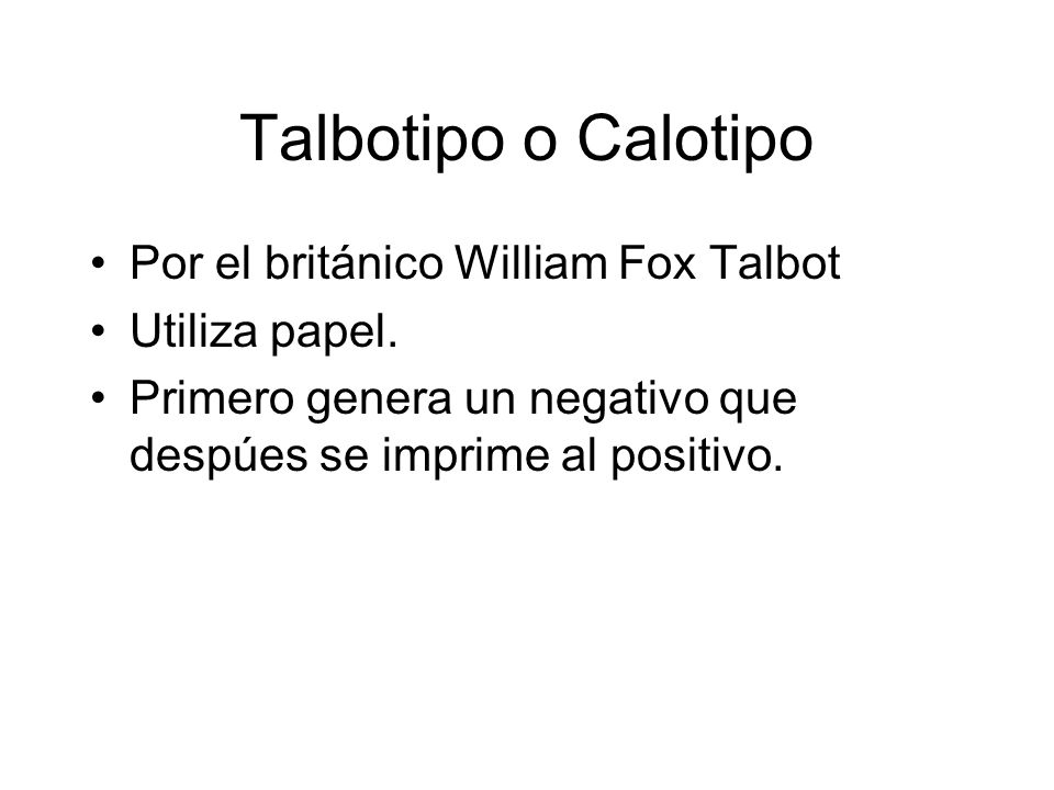 Talbotipo o Calotipo Por el británico William Fox Talbot