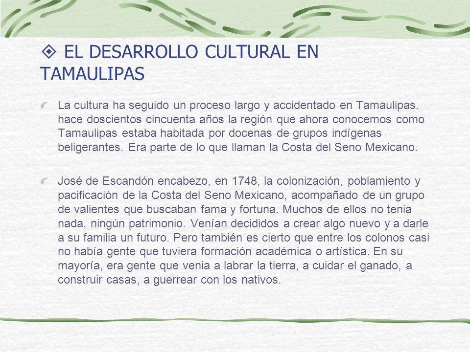 EL DESARROLLO CULTURAL EN TAMAULIPAS