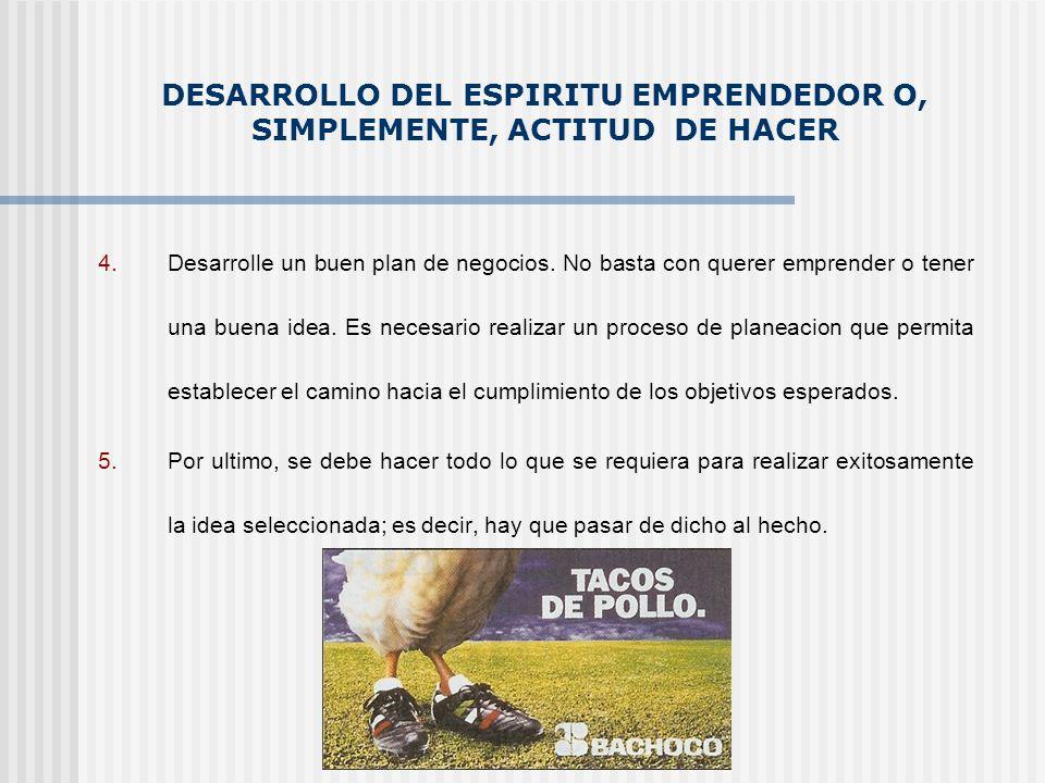 DESARROLLO DEL ESPIRITU EMPRENDEDOR O, SIMPLEMENTE, ACTITUD DE HACER