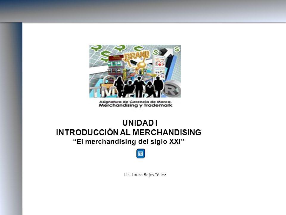 INTRODUCCIÓN AL MERCHANDISING El merchandising del siglo XXI