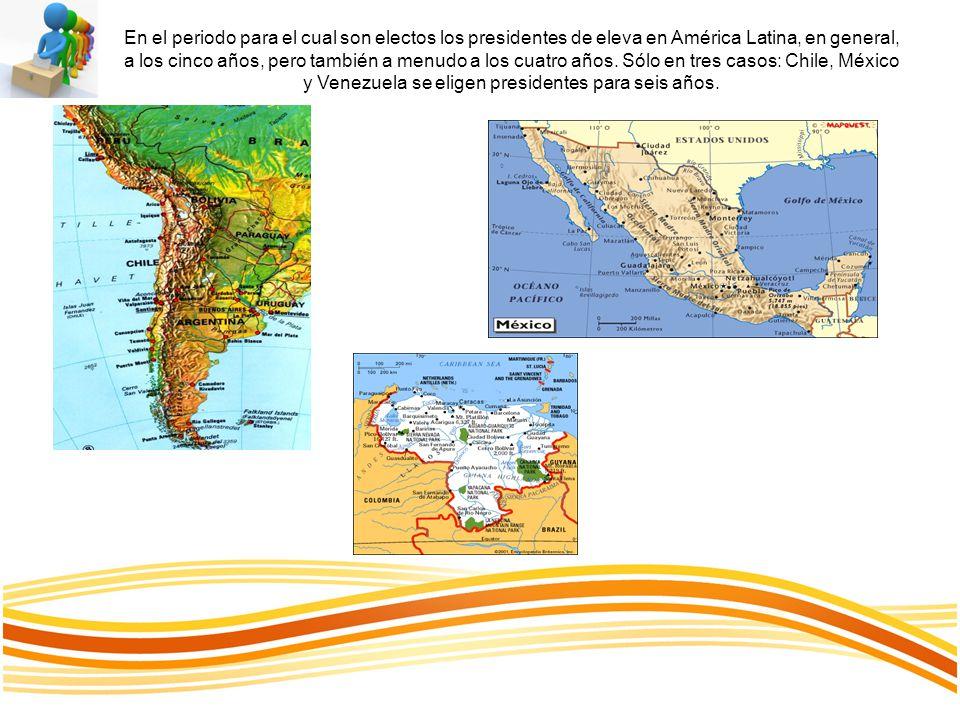 En el periodo para el cual son electos los presidentes de eleva en América Latina, en general, a los cinco años, pero también a menudo a los cuatro años.