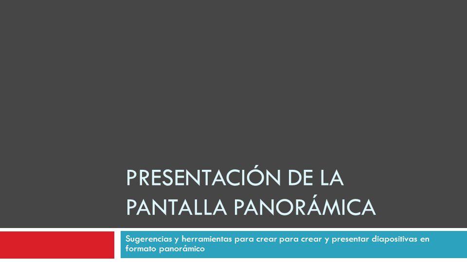 Presentación de la pantalla panorámica