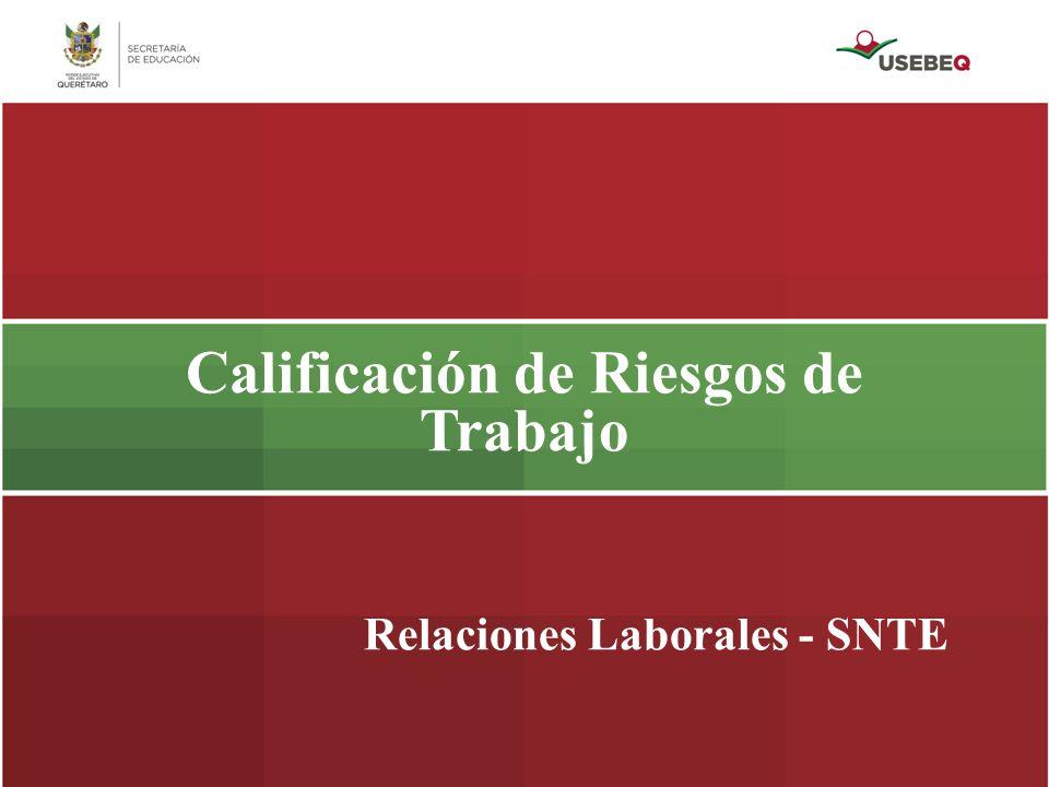 Calificación de Riesgos de Trabajo Relaciones Laborales - SNTE