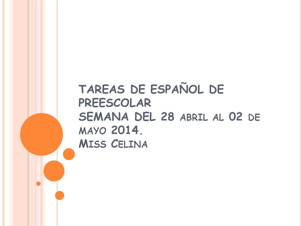 TAREAS DE ESPAÑOL DE PREESCOLAR SEMANA DEL 28 abril al 02 de mayo 2014