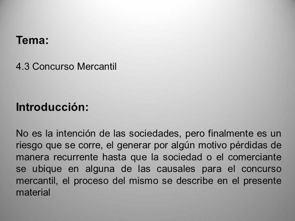 Tema: Introducción: 4.3 Concurso Mercantil