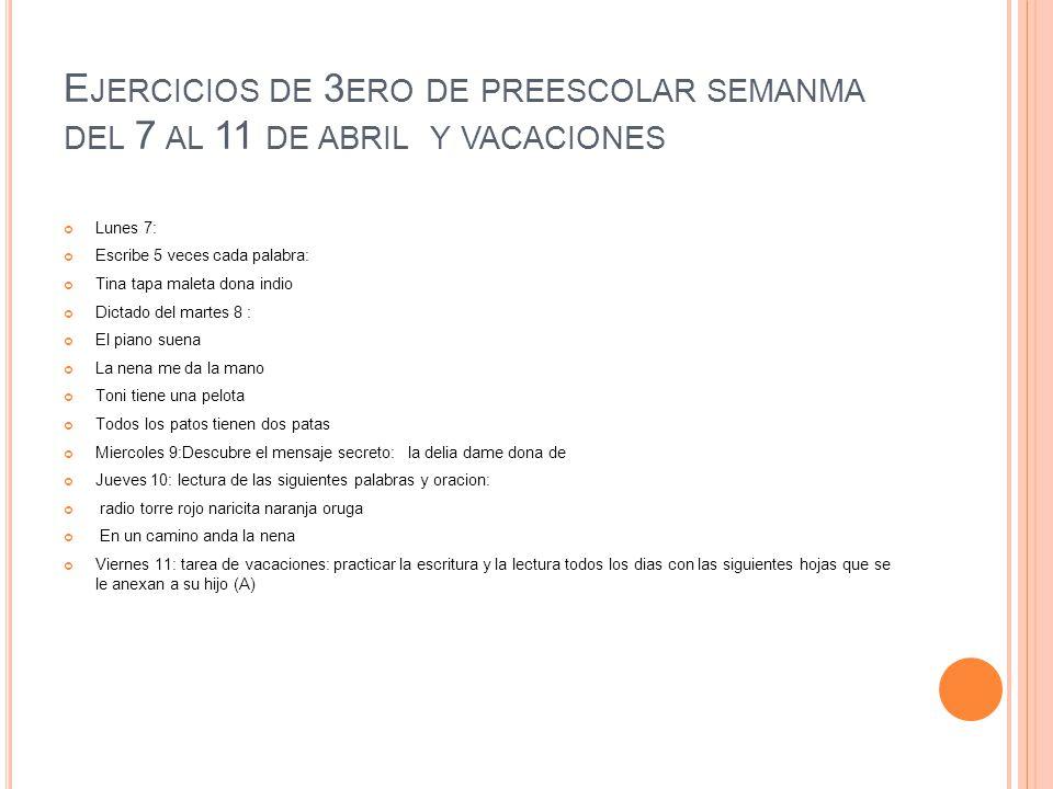 Ejercicios de 3ero de preescolar semanma del 7 al 11 de abril y vacaciones