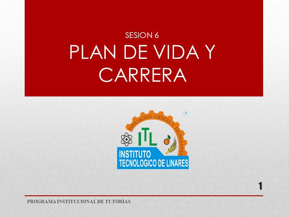 SESION 6 PLAN DE VIDA Y CARRERA PROGRAMA INSTITUCIONAL DE TUTORÍAS